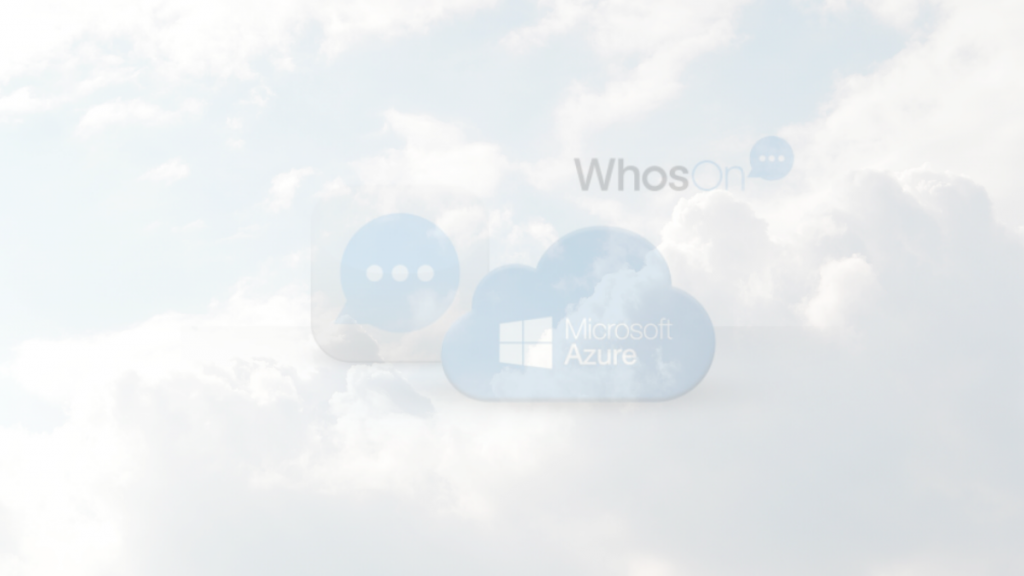 Hosting WhosOn in Microsoft Azure data centres